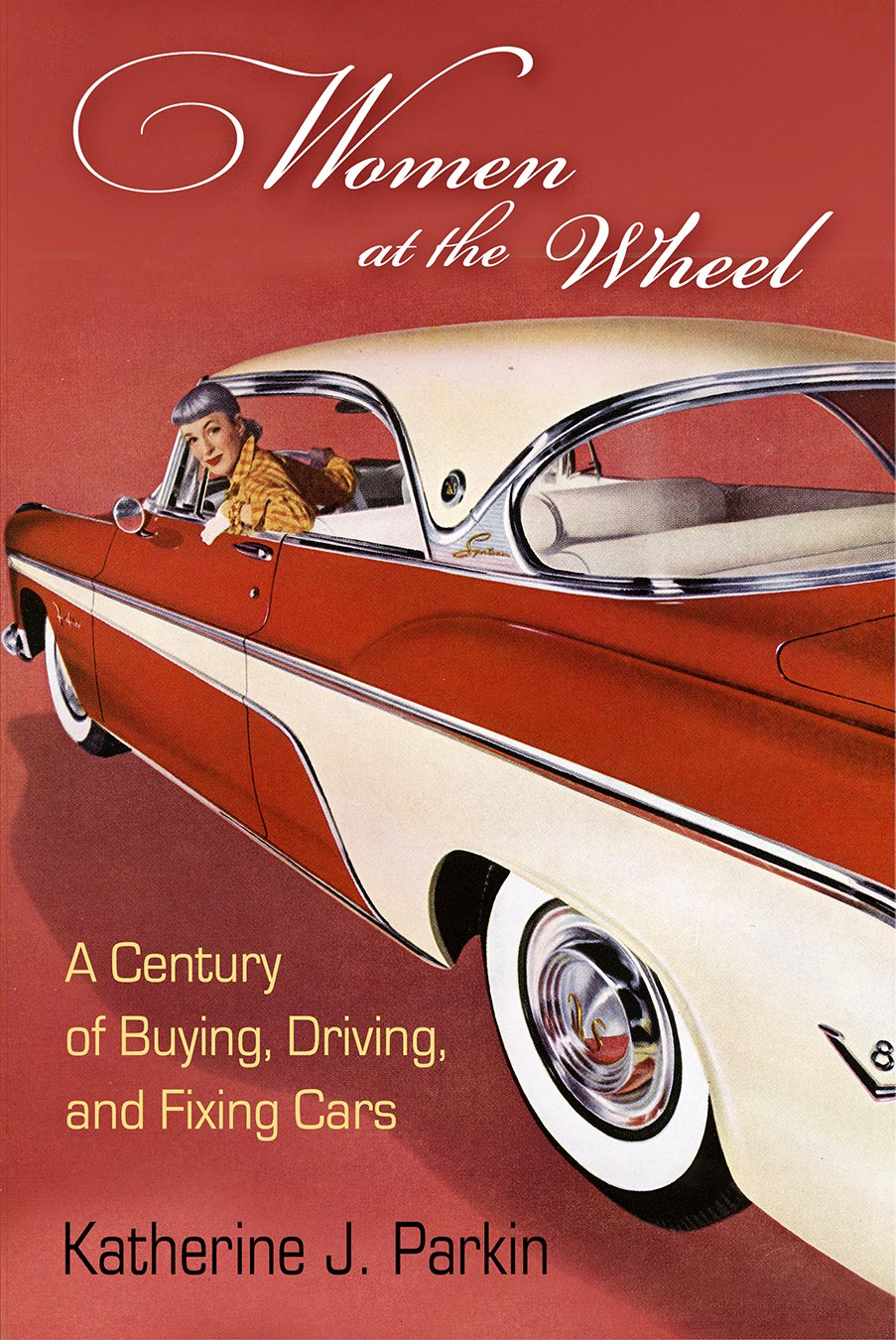 Read Online Women at the Wheel: A Century of Buying, Driving, and Fixing Cars PDF Text fb2 ebook