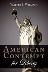 American Contempt for Liberty (Hoover Institution Press Publication Book 661) Kindle Edition