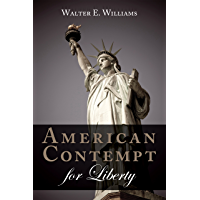 American Contempt for Liberty (Hoover Institution Press Publication Book 661) (English Edition)
