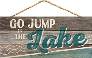 P. Graham Dunn Go Jump in The Lake Weathered Look 5 x 10 Wood Plank Design Hanging Sign