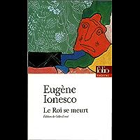 Le Roi se meurt (Folio Théâtre t. 42)