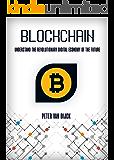 Blockchain: Understand the Revolutionary Digital Economy of the Future (English Edition)