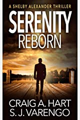 Serenity Reborn (The Shelby Alexander Thriller Series Book 7) Kindle Edition