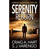 Serenity Reborn (The Shelby Alexander Thriller Series Book 7)