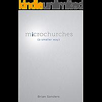 Microchurches: A Smaller Way