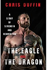 The Eagle and the Dragon: A Story of Strength and Reinvention Kindle Edition
