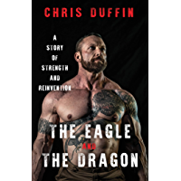 The Eagle and the Dragon: A Story of Strength and Reinvention (English Edition)