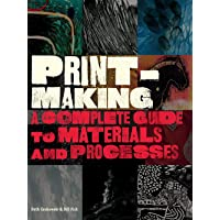 Printmaking: Complete Guide to Materials and Processes