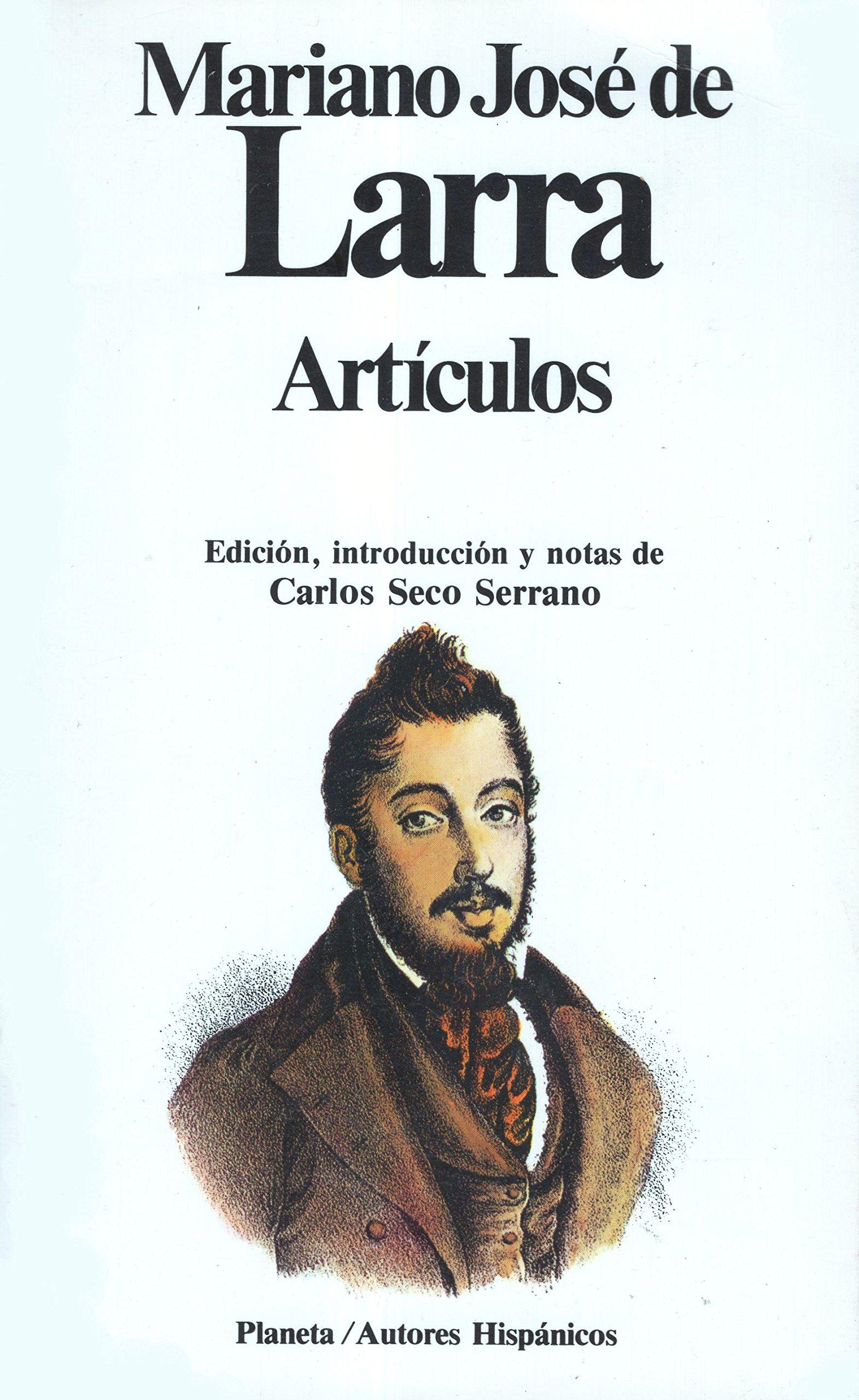 Articulos Mariano Jose De Larra Carlos Seco Serrano 9788432048609 Amazon Com Books