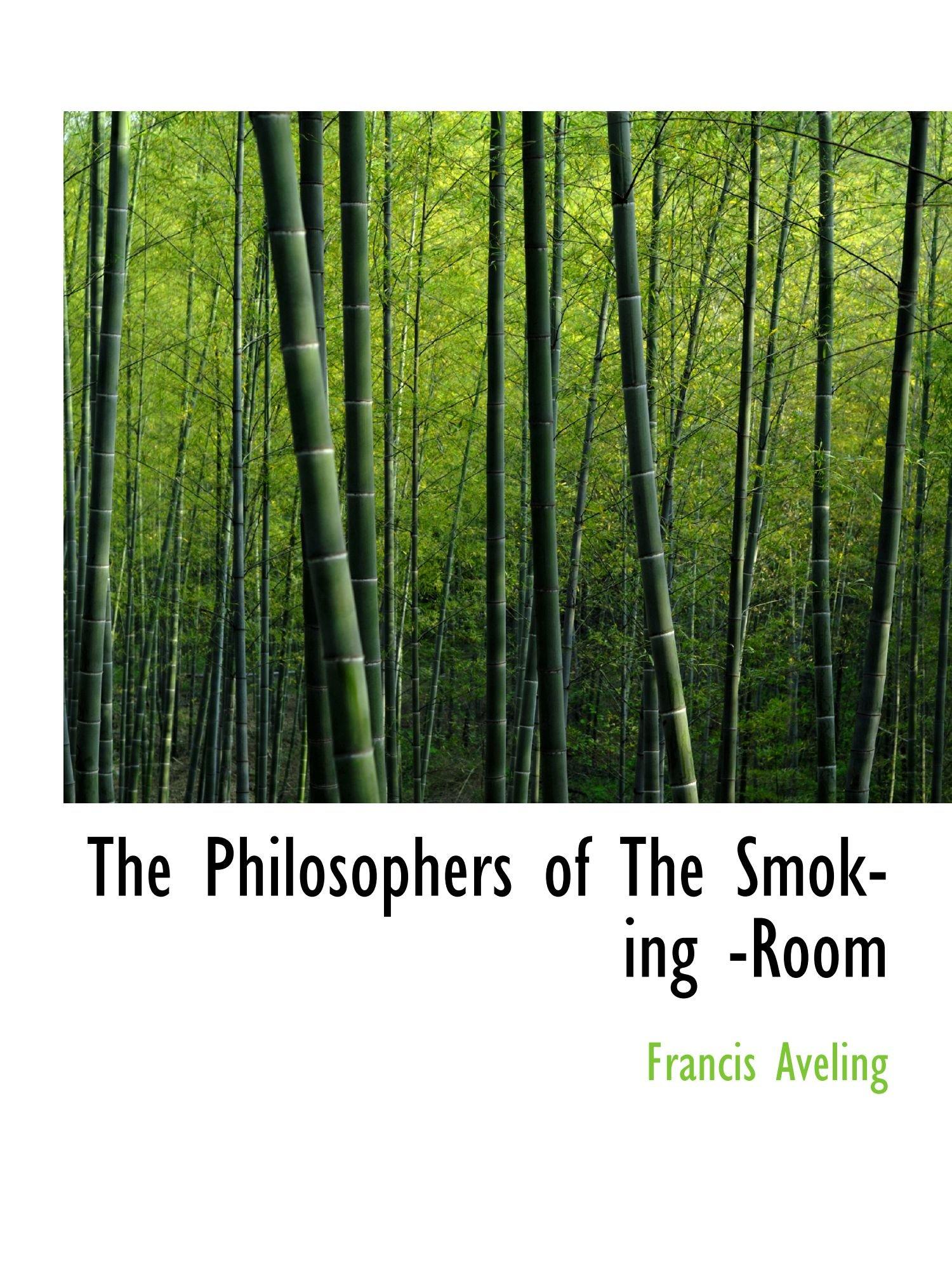 Read Online The Philosophers of The Smoking -Room ebook