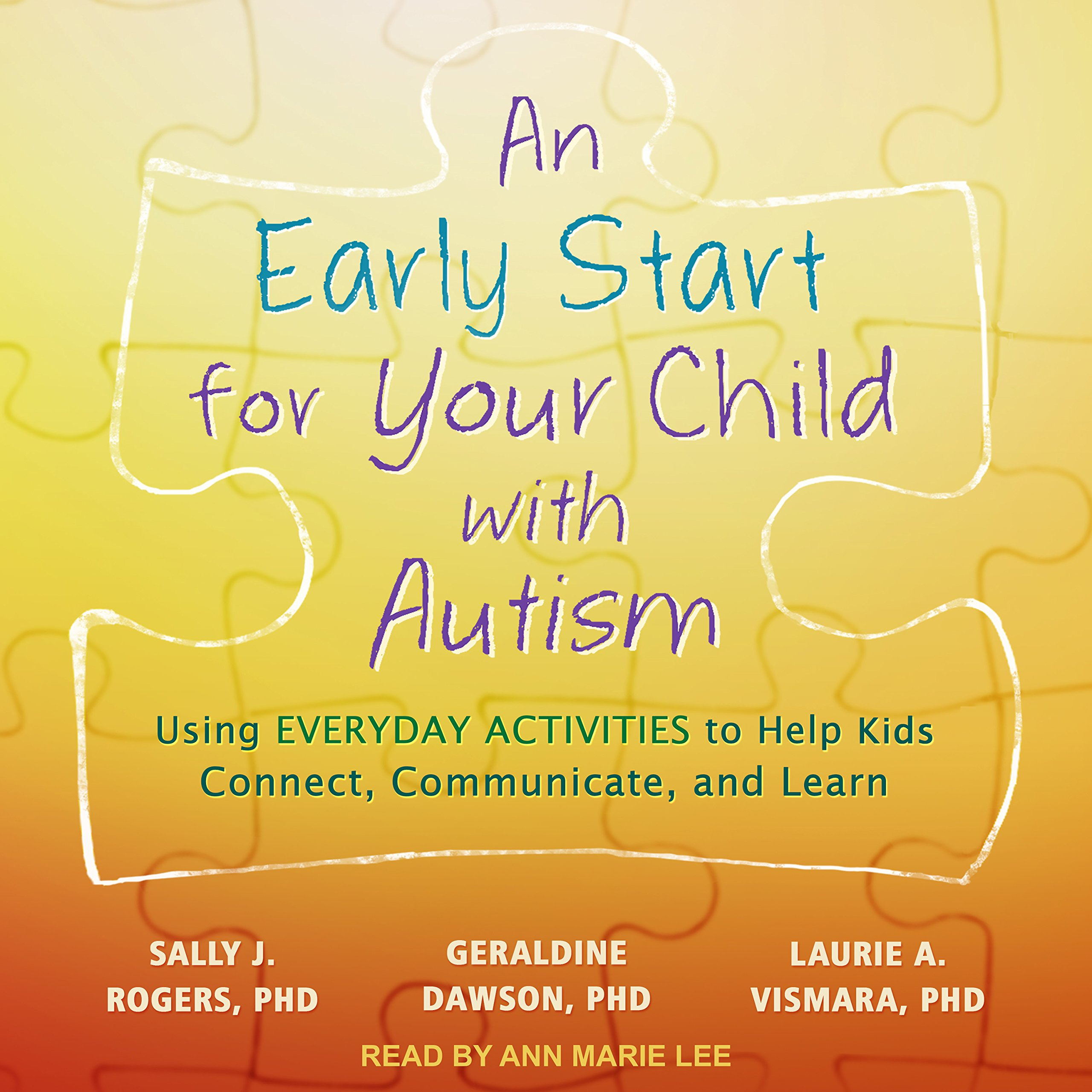 Download An Early Start for Your Child with Autism: Using Everyday Activities to Help Kids Connect, Communicate, and Learn pdf