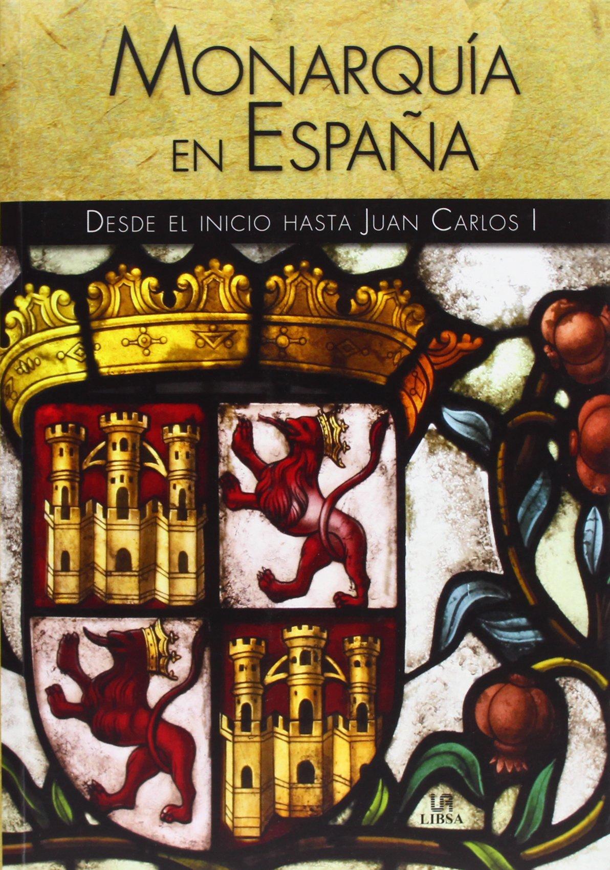 Monarquía En España. Desde El Inicio Hasta Juan Carlos I Historia de...: Amazon.es: Casas Castells, Elena: Libros