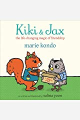 Kiki and Jax: The Life-Changing Magic of Friendship Kindle Edition