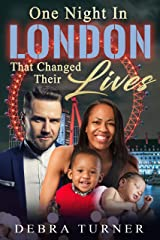 One Night In London That Changed Their Lives (BWWM, Billionaire, Trip To London, Moment Of Weakness, Surprises Romance) Kindle Edition