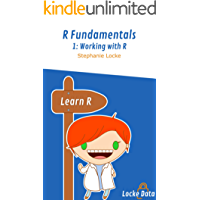 Working with R (R Fundamentals Book 1)