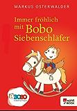 Immer fröhlich mit Bobo Siebenschläfer: Bildgeschichten für ganz Kleine (Bobo Siebenschläfers neueste Abenteuer 3)