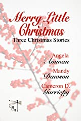 Merry Little Christmas: Three Christmas Stories (A Very Bannerwing Christmas Book 4) Kindle Edition