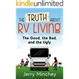 The Truth about RV Living: The Good, the Bad, and the Ugly