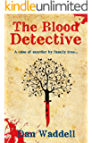 The Blood Detective: A Genealogy Serial Killer Thriller (Blood Detective Series Book 1)