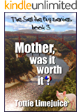 Mother, was it worth it? (The Sell The Pig Series Book 3)