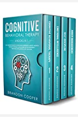 Cognitive Behavioral Therapy: 4 Books in 1: The Complete Guide to Overcoming Depression, Anxiety, Negative Thought Patterns & Anger Using CBT Psychotherapy, Emotional Intelligence & Self Discipline Kindle Edition