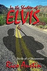 In the Shadow of Elvis, Perils of a Ghostwriter Paperback