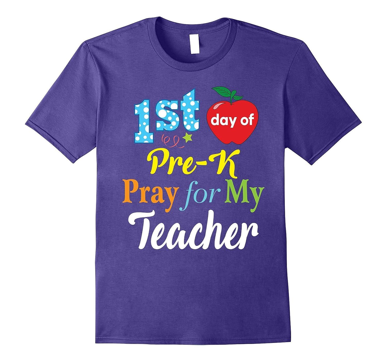 First Day of Pre-K Pray for My Teacher T-Shirt Kids-BN