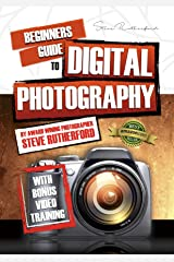 Beginners Guide to Digital Photography PART 1 (Beginners Guide to Photography) Kindle Edition