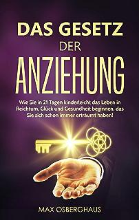 Law of Attraction - das universelle Gesetz der Anziehung (German Edition)