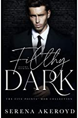 Filthy Dark: A DARK, MAFIA, SECOND CHANCE/SECRET BABY ROMANCE (THE FIVE POINTS' MOB COLLECTION Book 3) Kindle Edition