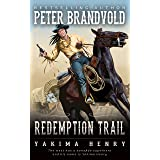 Redemption Trail: A Western Fiction Classic (Yakima Henry Book 17)