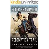 Redemption Trail: A Western Fiction Classic (Yakima Henry Book 18)
