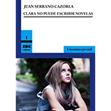 Clara no puede escribir novelas (Spanish Edition) Sep 15, 2012