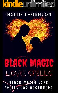 Black Magic Spells: Black Magic Spells for Beginners (Black