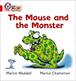 The Mouse and the Monster: Band 02B/Red B (Collins Big Cat Phonics): Red B/Band 2B