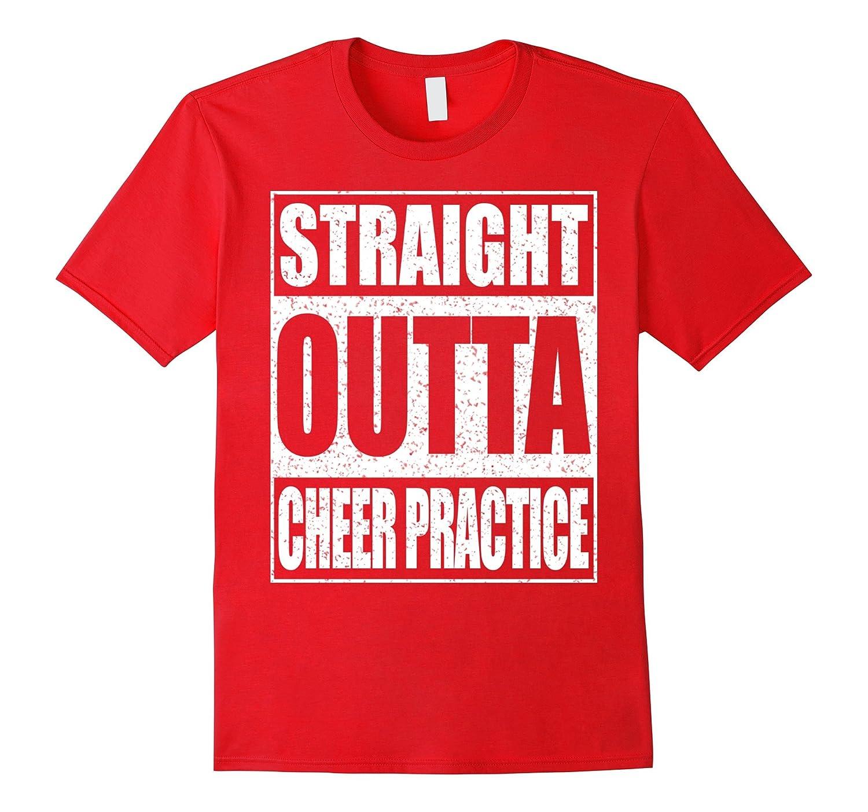 Straight Outta Cheer Practice T-Shirt Funny Cheerleading Tee-FL