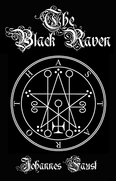 The Black Raven Demon Summoning And Black Magic Grimoire The Threefold Coercion Of Hell Kindle Edition By Faust Johannes Nightshade Brittany Religion Spirituality Kindle Ebooks Amazon Com