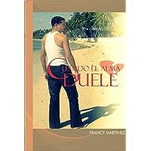 Cuando El Alma Duele (Spanish Edition) Jul 27, 2013