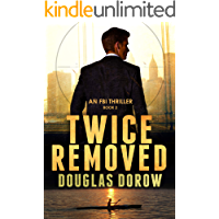 Twice Removed: An FBI Thriller (Book 2)