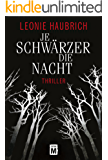 Je schwärzer die Nacht (German Edition)