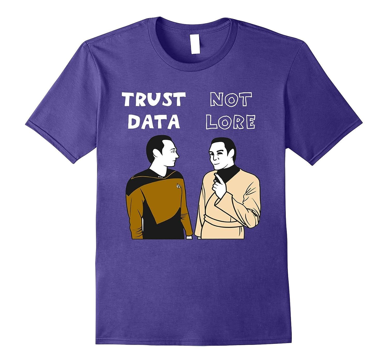 Trust Data Not Lore Shirt Funny-Vaci