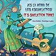 ¡Es la hora de los esqueletos! / It's Skeleton Time! (Bilingual) (Spanish and English Edition)