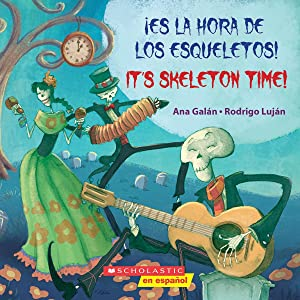 ¡Es la hora de los esqueletos! / Its Skeleton Time! (Bilingual)