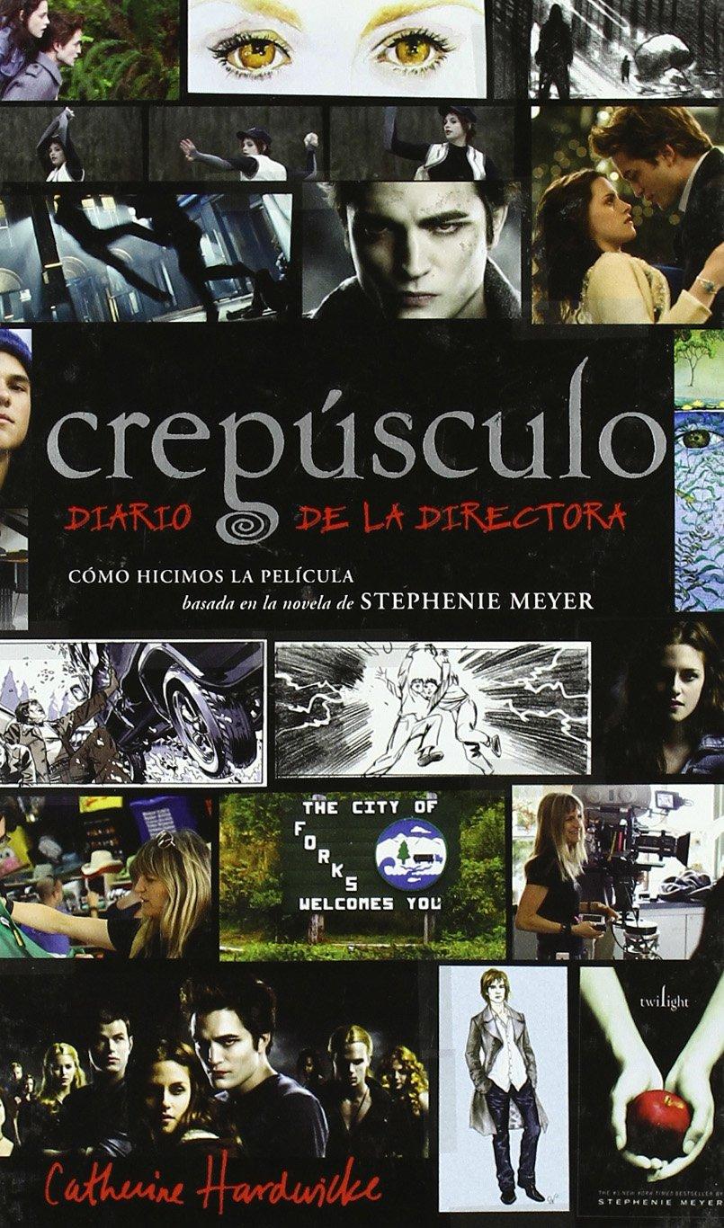 CREPUSCULO DIARIO DE LA DIRECTORA (Alfaguara Juvenil): Amazon.es: Meyer, Stephenie, Hardwicke, Catherine, Hermoso Oliveras, Julio: Libros
