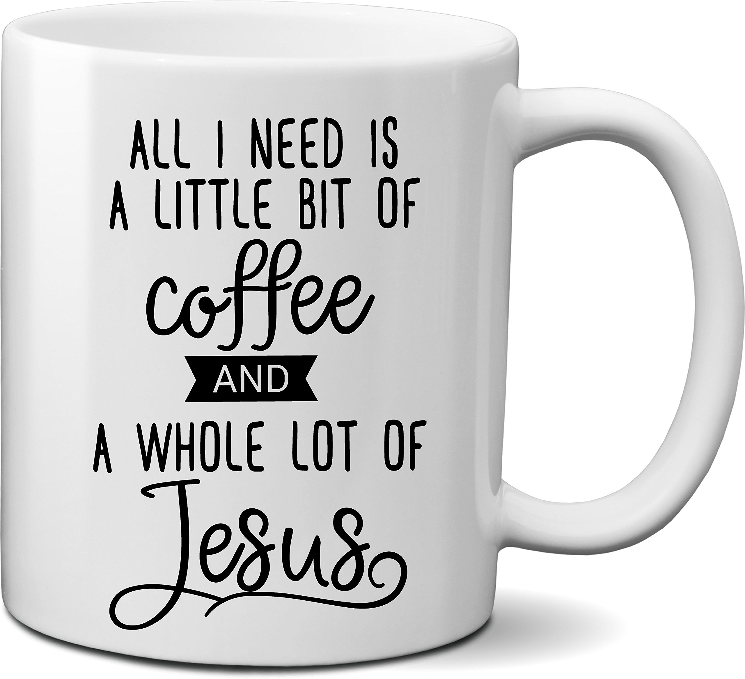 All I Need is a Little Bit of Coffee and a Whole Lot of Jesus Coffee Mug- Funny Christian Quote Mug Gift for Christmas, Easter, Birthday- Unique Christian Religious theme mug for Mom, Dad, Best friend by FanCabin