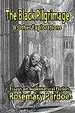 The Black Pilgrimage & Other Explorations: Essays on Supernatural Fiction