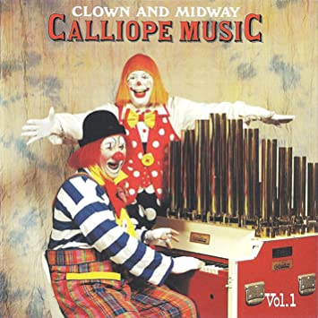Ringling brother's calliope clown & midway calliope music vol. 1.