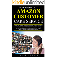 HOW TO CONTACT AMAZON CUSTOMER CARE SERVICE: Ultimate Guide To Contact Amazon Customer Care Service Via Phone, Email, Live Chat, Social Media, And Amazon Account Very Quick (Screenshots Included)