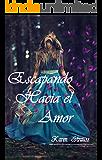 ESCAPANDO HACIA EL AMOR (Súper - Romántica)