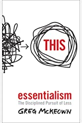 Essentialism: The Disciplined Pursuit of Less Kindle Edition